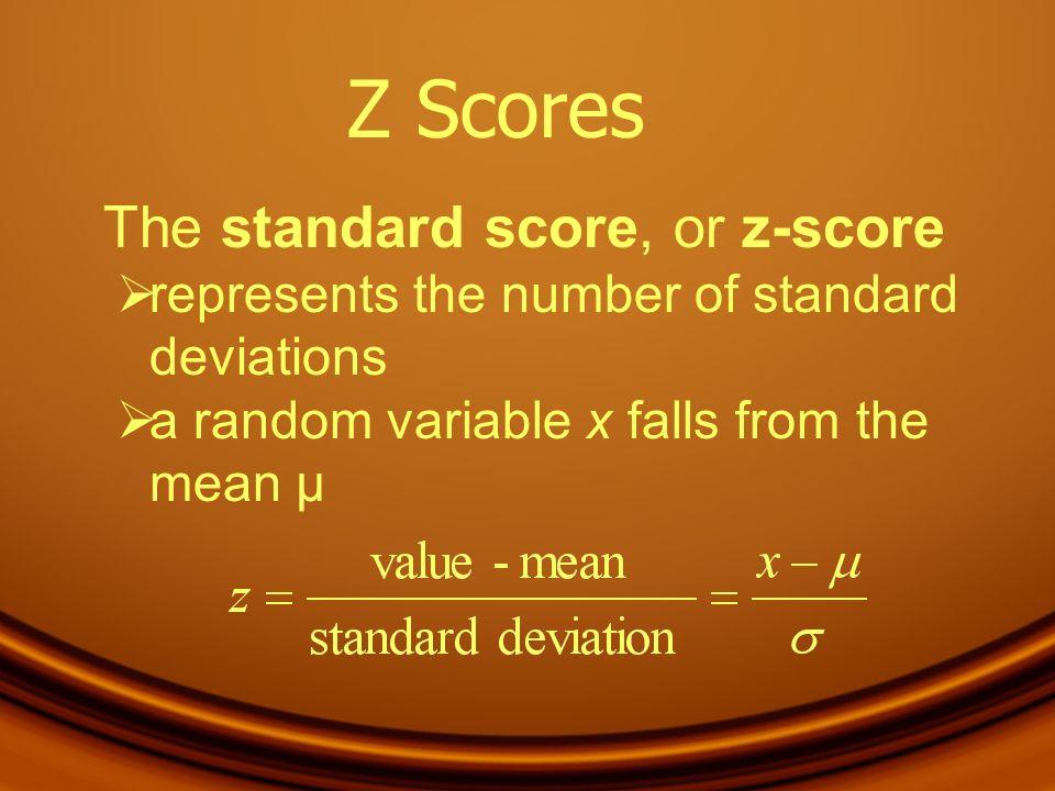 Z Scores The standard score, or z-score