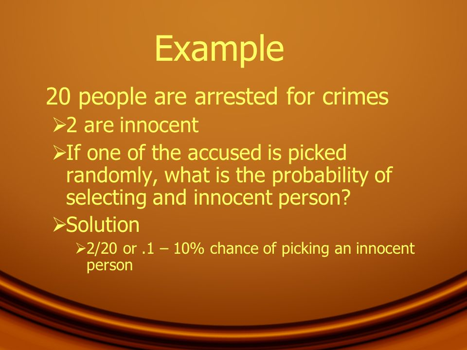 Example 20 people are arrested for crimes 2 are innocent