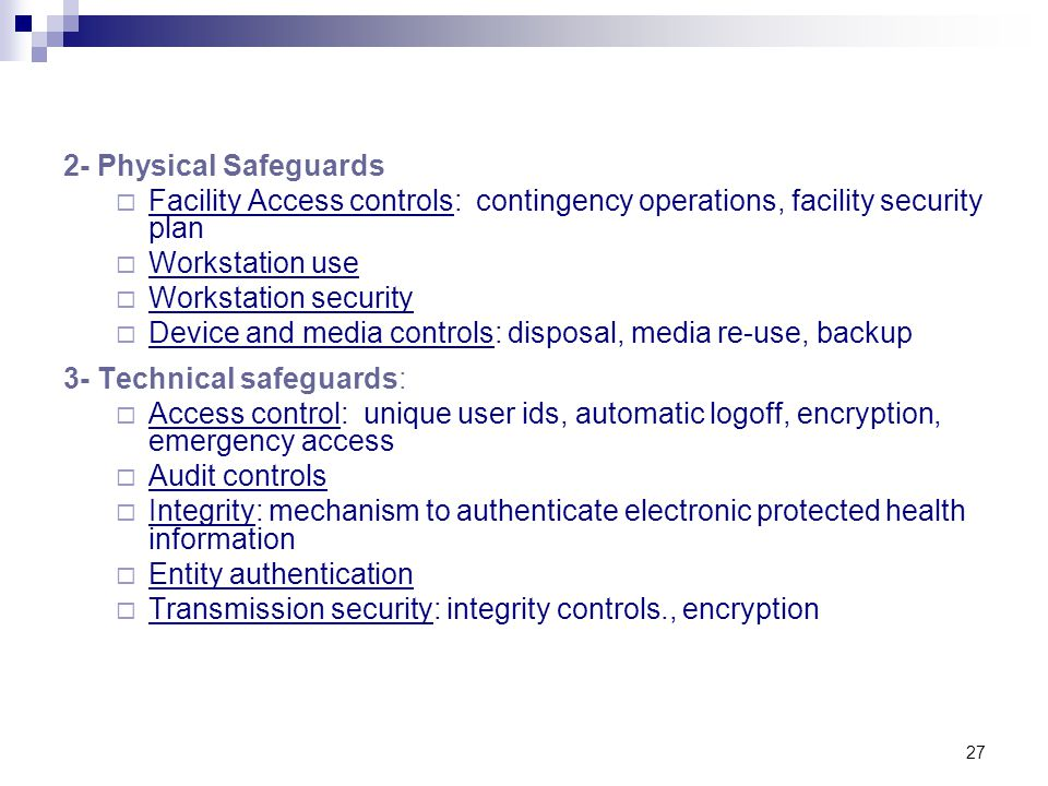2- Physical Safeguards Facility Access controls: contingency operations, facility security plan. Workstation use.