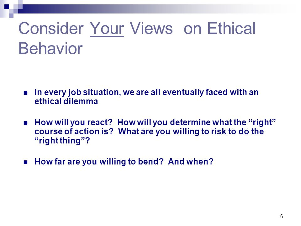 Consider Your Views on Ethical Behavior