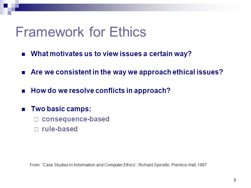Framework for Ethics What motivates us to view issues a certain way