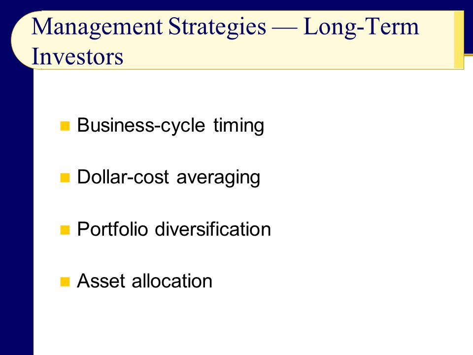 Management Strategies — Long-Term Investors