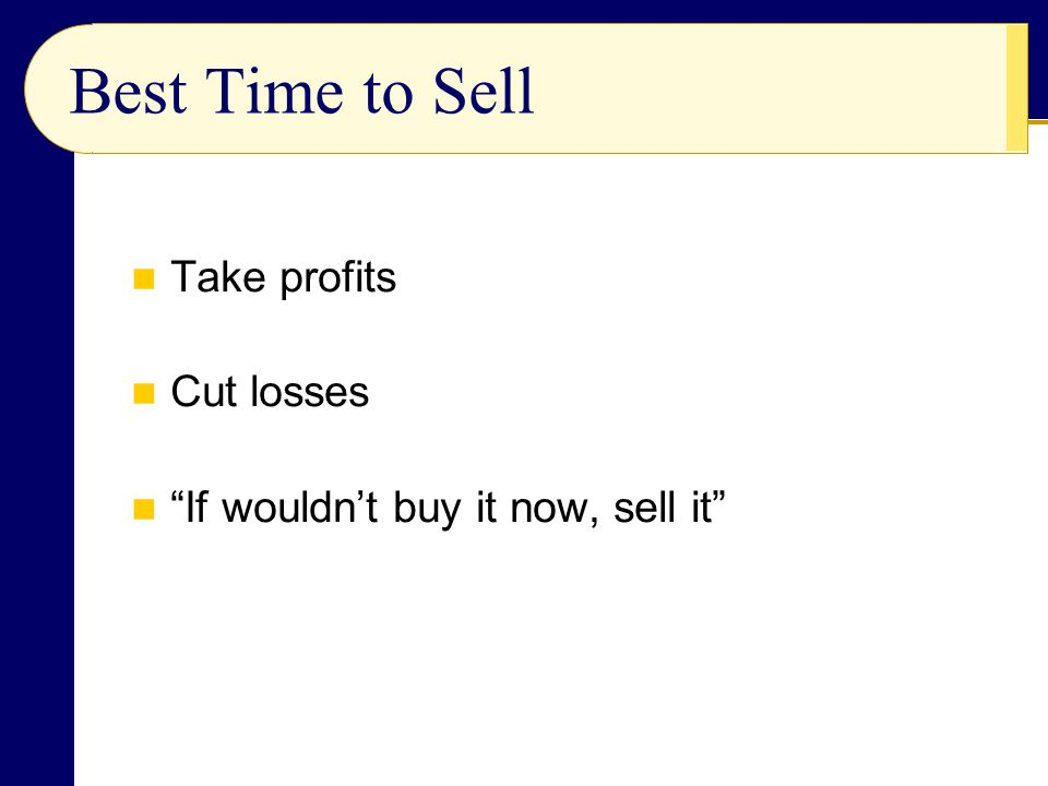 Best Time to Sell Take profits Cut losses