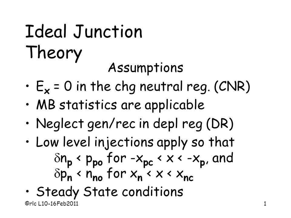 Ideal Junction Theory Assumptions Ex = 0 in the chg neutral reg. (CNR)