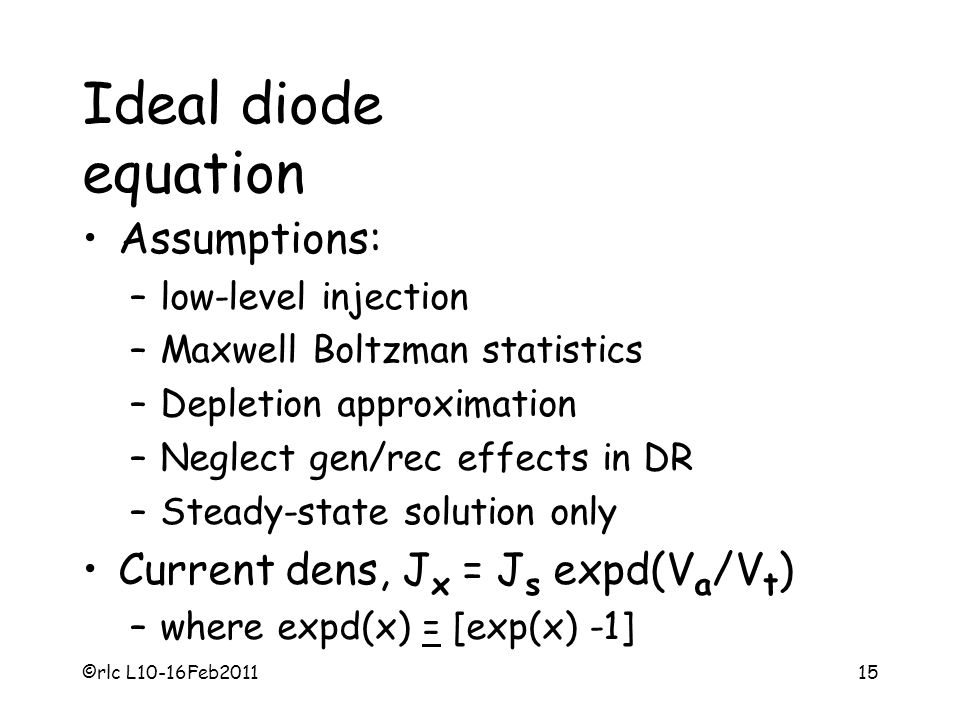 Ideal diode equation Assumptions: Current dens, Jx = Js expd(Va/Vt)