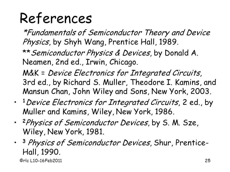 References *Fundamentals of Semiconductor Theory and Device Physics, by Shyh Wang, Prentice Hall, 1989.