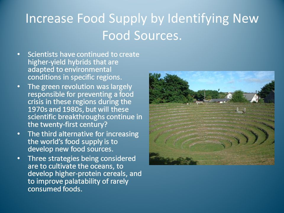 Increase Food Supply by Identifying New Food Sources.
