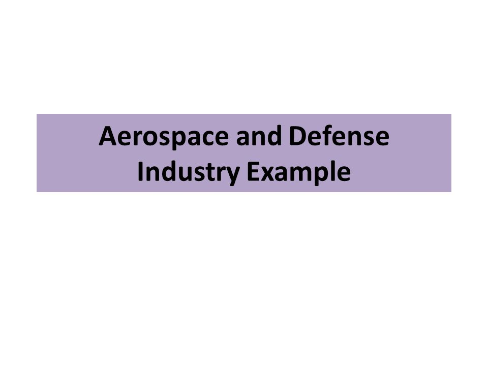 Aerospace and Defense Industry Example
