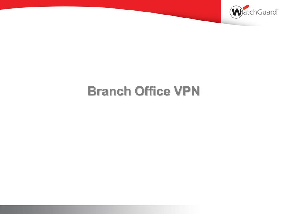 Branch Office VPN WatchGuard Training