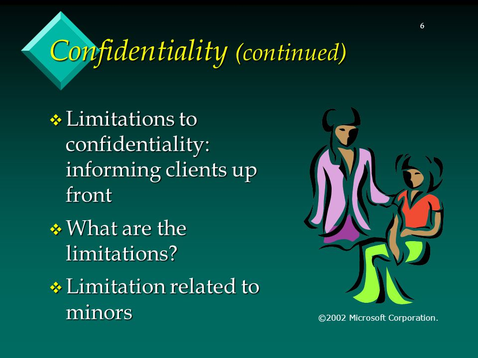 Confidentiality (continued)