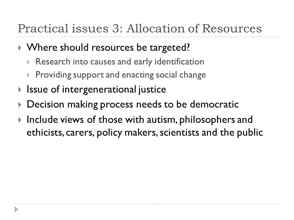 Practical issues 3: Allocation of Resources