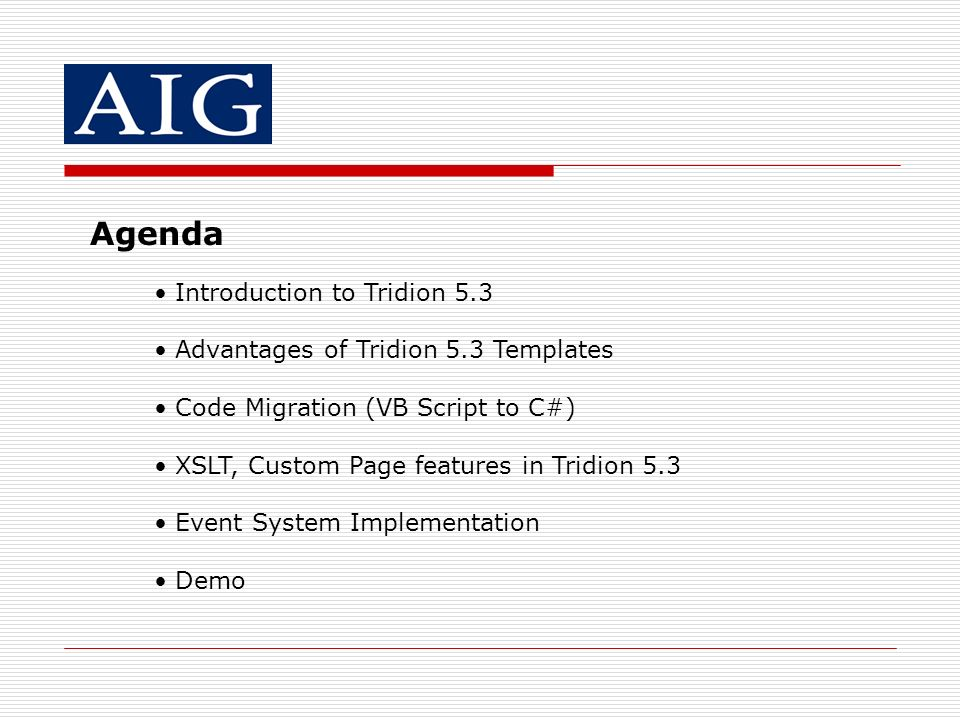 Agenda Introduction to Tridion 5.3 Advantages of Tridion 5.3 Templates
