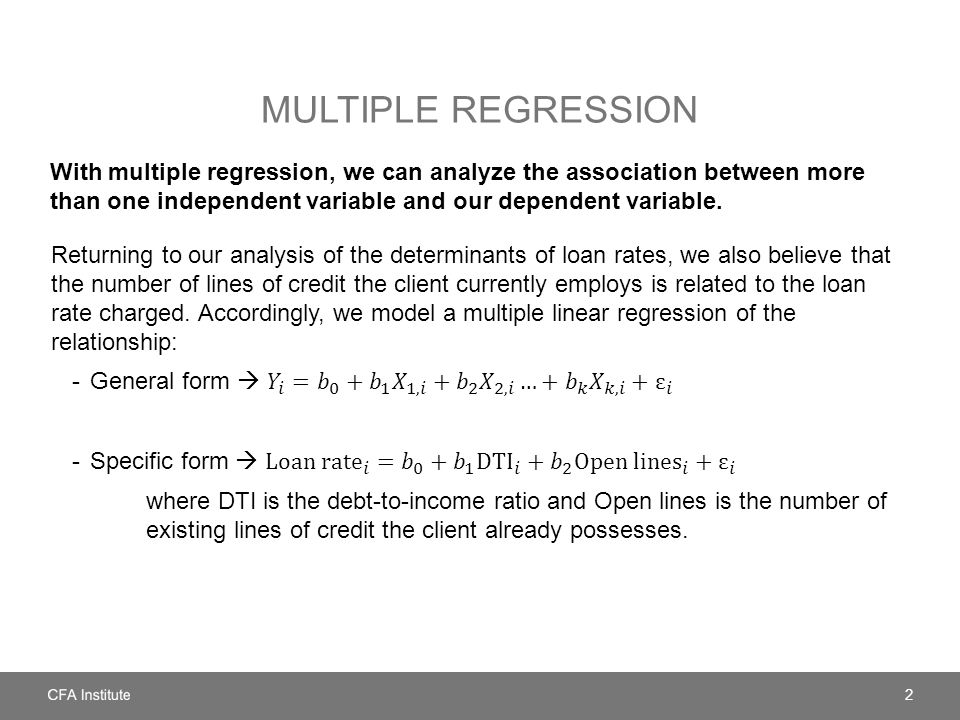 Multiple regression With multiple regression, we can analyze the association between more than one independent variable and our dependent variable.
