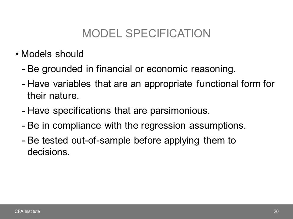 Model Specification Models should