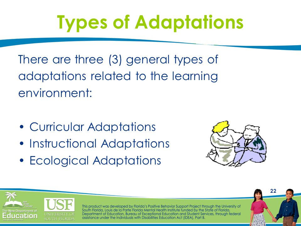 Types of Adaptations There are three (3) general types of