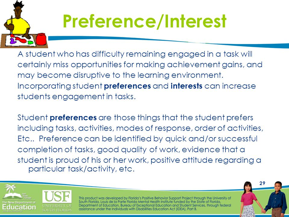 Preference/Interest A student who has difficulty remaining engaged in a task will. certainly miss opportunities for making achievement gains, and.