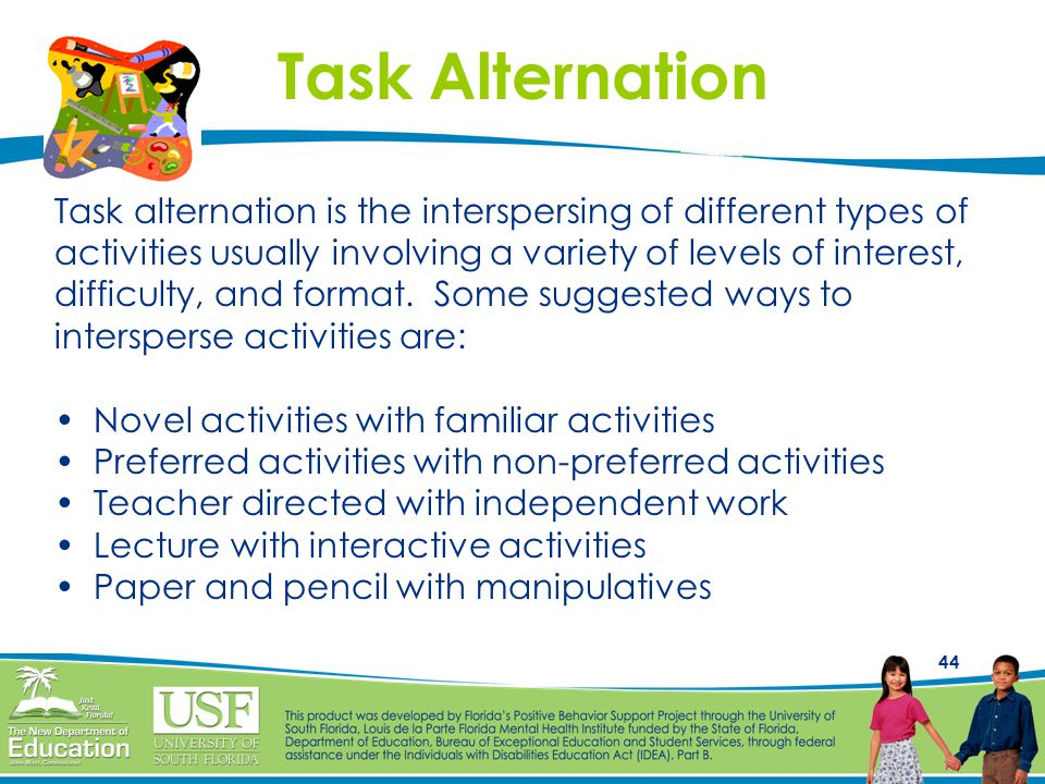 Task Alternation Task alternation is the interspersing of different types of. activities usually involving a variety of levels of interest,