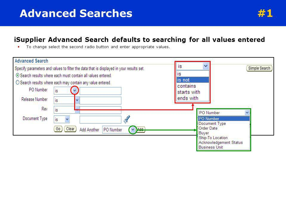 Advanced Searches #1. iSupplier Advanced Search defaults to searching for all values entered.
