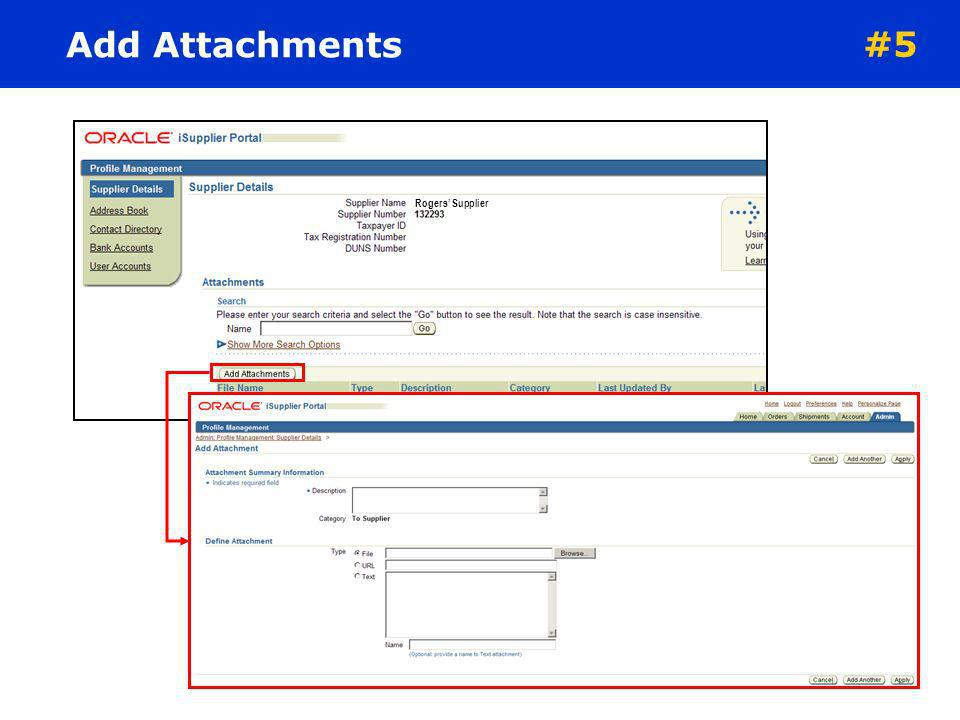 Add Attachments #5 To add an Attachment, complete the following: