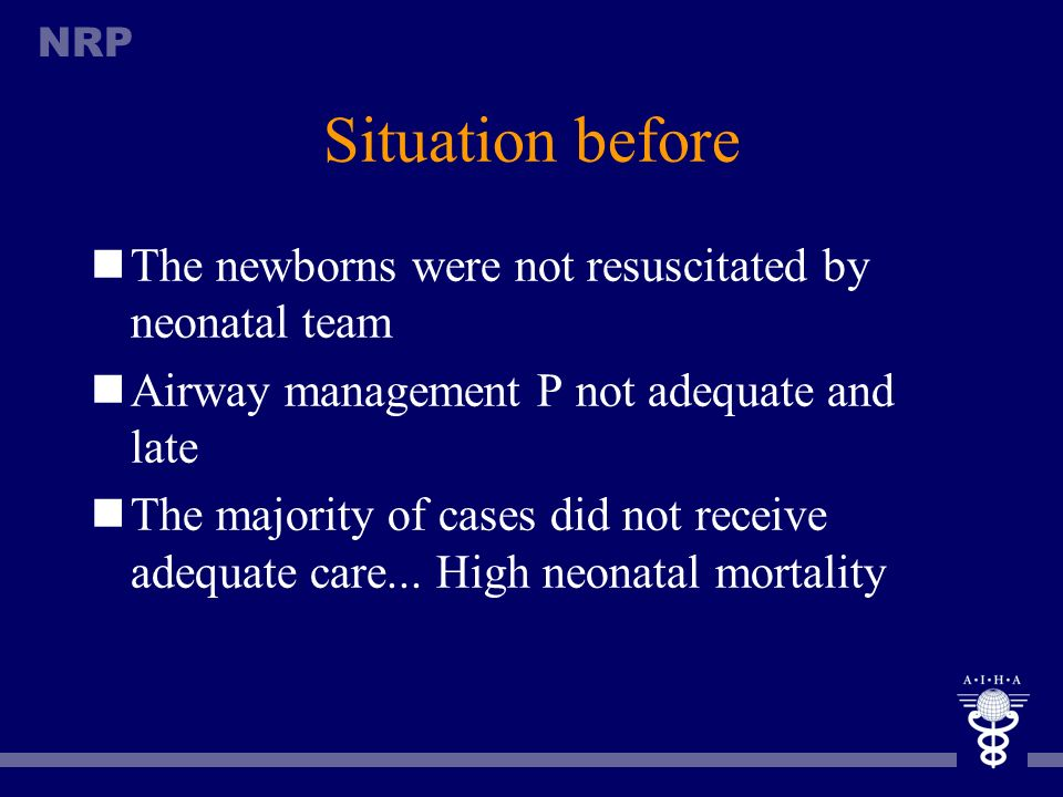 Situation before The newborns were not resuscitated by neonatal team