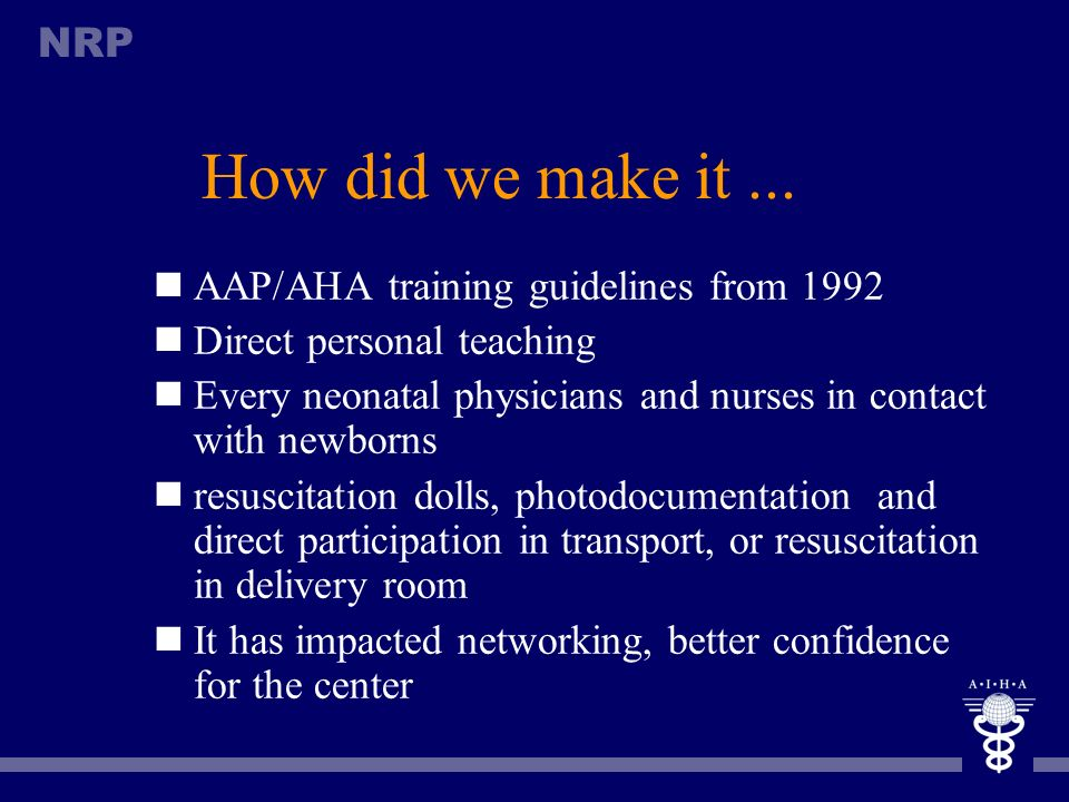 How did we make it ... AAP/AHA training guidelines from 1992