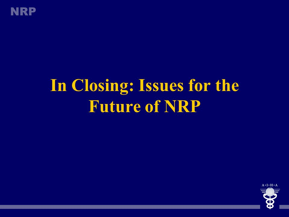 In Closing: Issues for the Future of NRP