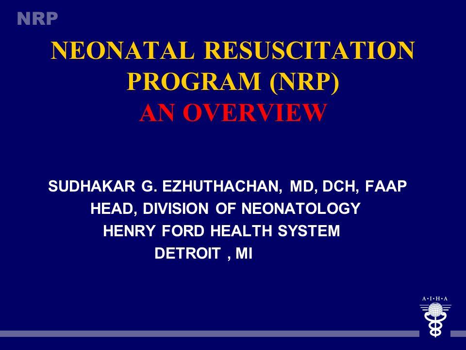 NEONATAL RESUSCITATION PROGRAM (NRP) AN OVERVIEW