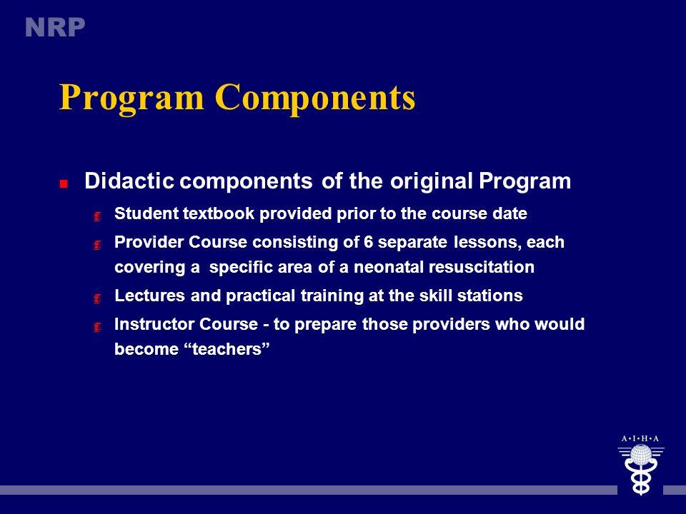 Program Components Didactic components of the original Program