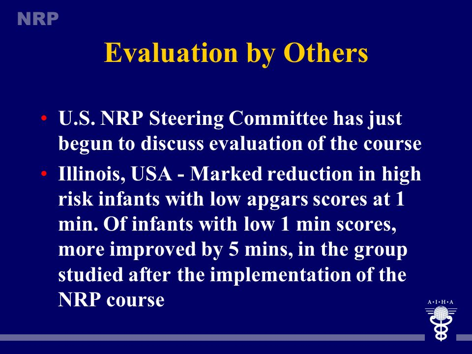Evaluation by Others U.S. NRP Steering Committee has just begun to discuss evaluation of the course.