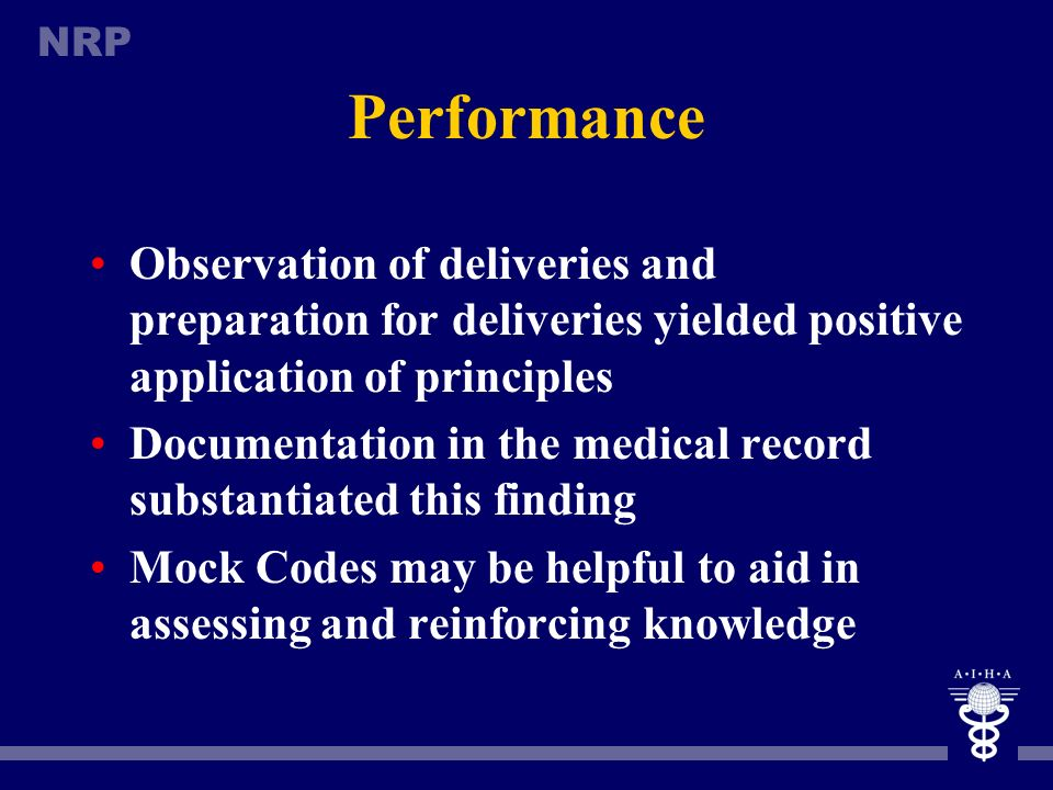Performance Observation of deliveries and preparation for deliveries yielded positive application of principles.