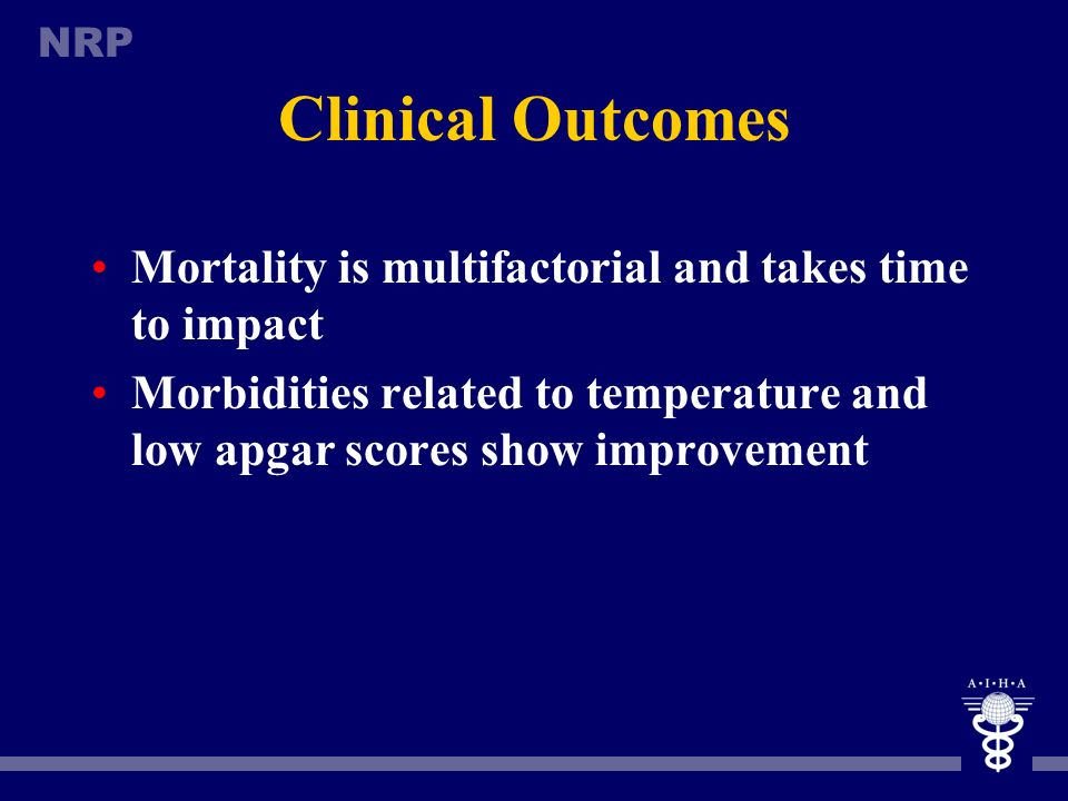 Clinical Outcomes Mortality is multifactorial and takes time to impact