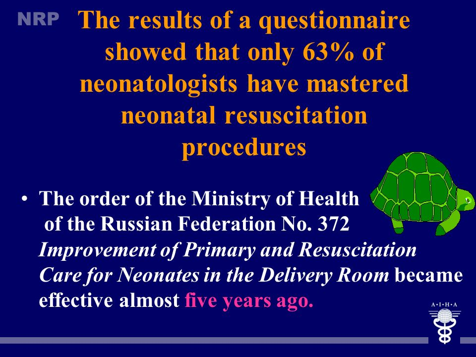 The results of a questionnaire showed that only 63% of neonatologists have mastered neonatal resuscitation procedures