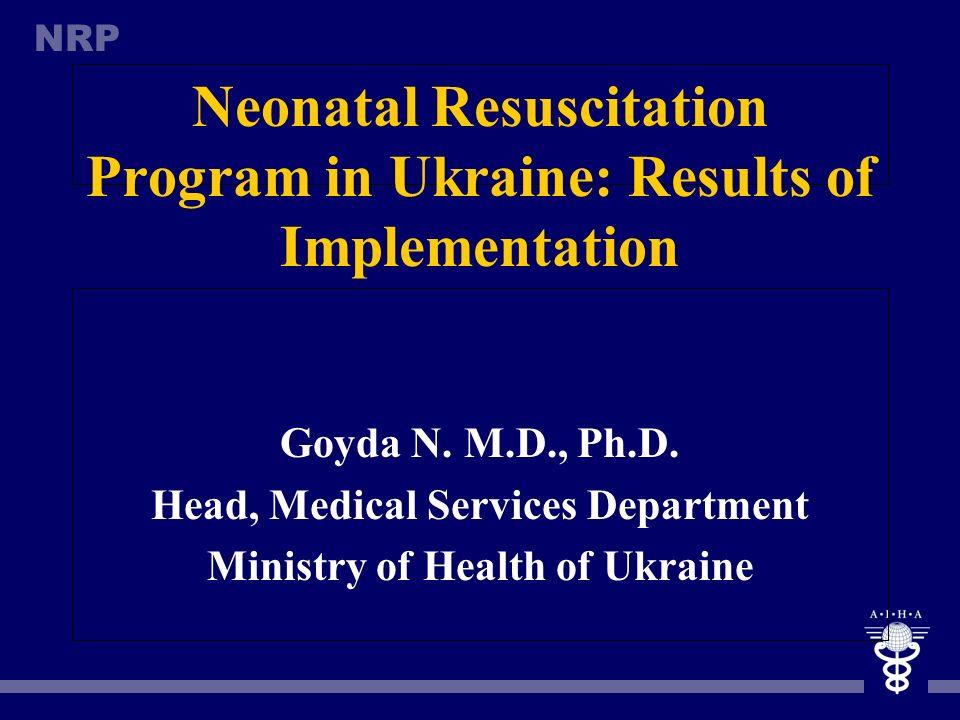 Neonatal Resuscitation Program in Ukraine: Results of Implementation