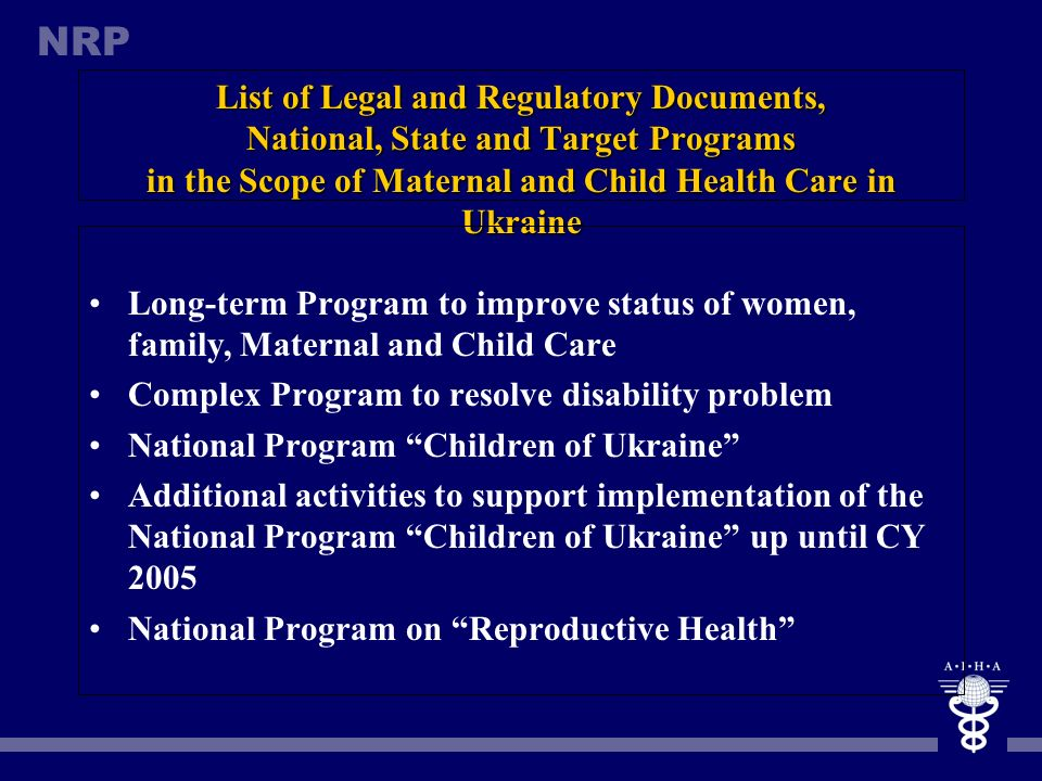 List of Legal and Regulatory Documents, National, State and Target Programs in the Scope of Maternal and Child Health Care in Ukraine
