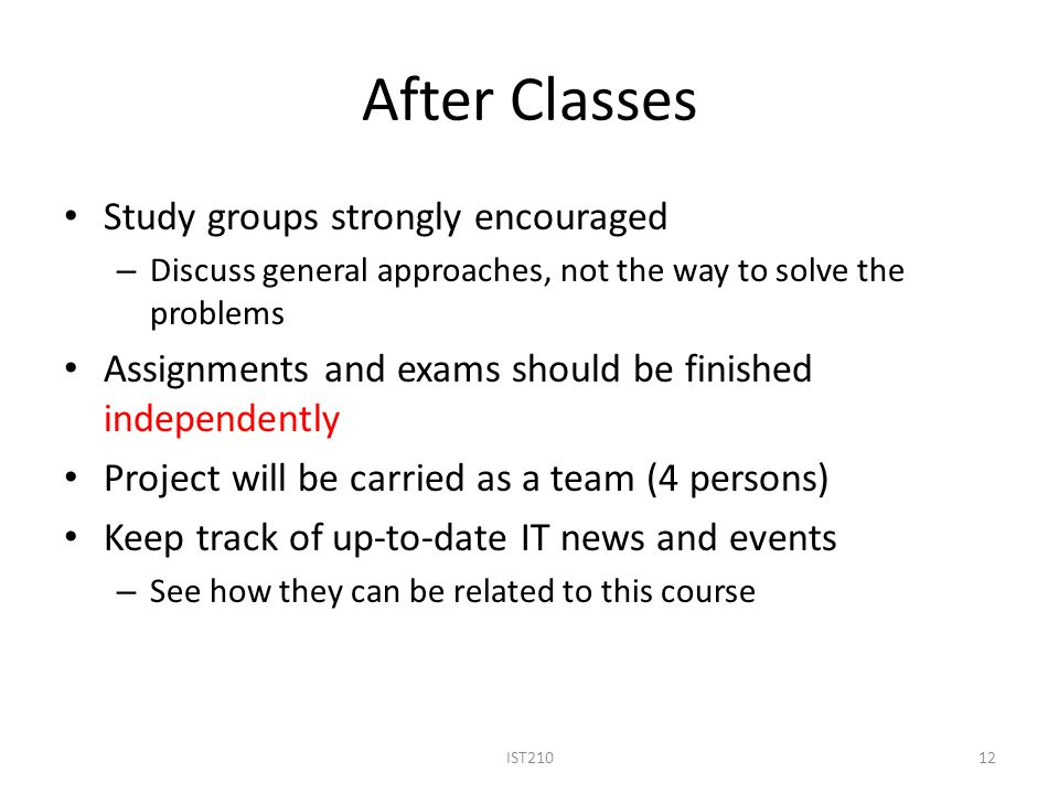 After Classes Study groups strongly encouraged