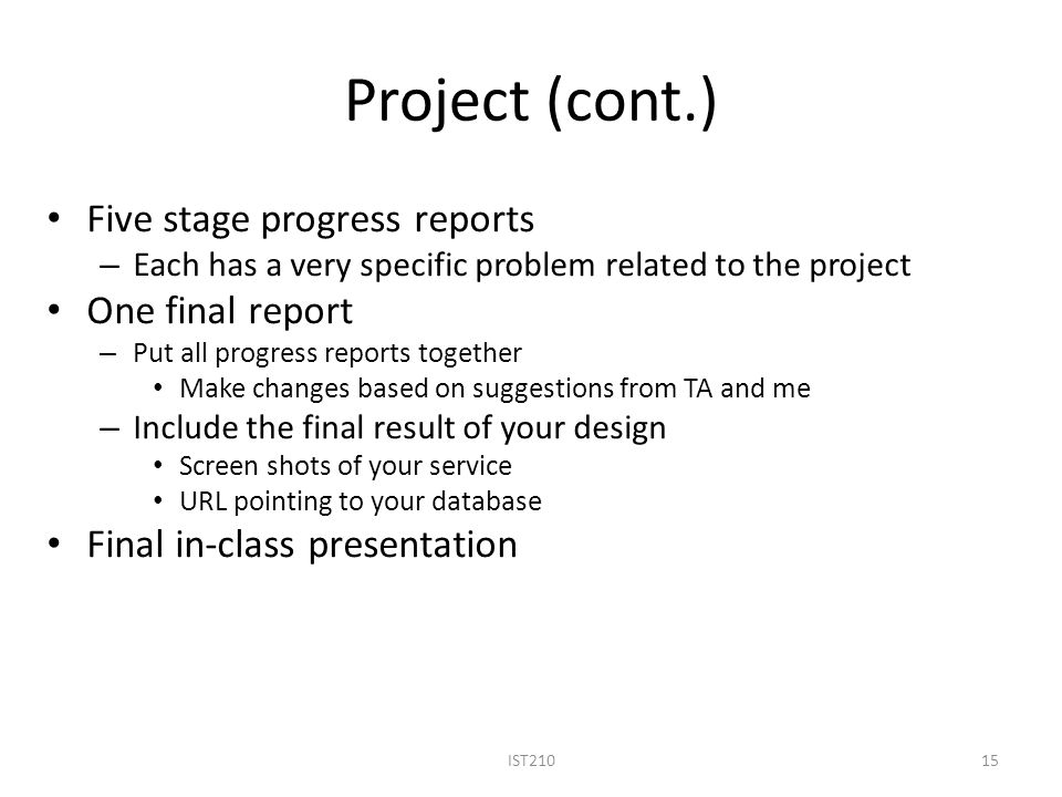Project (cont.) Five stage progress reports One final report