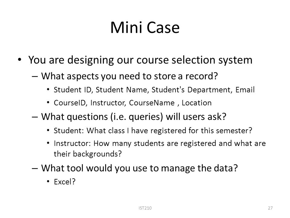 Mini Case You are designing our course selection system