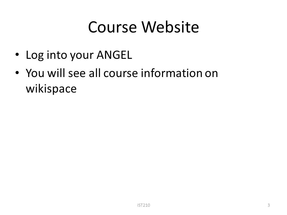 Course Website Log into your ANGEL