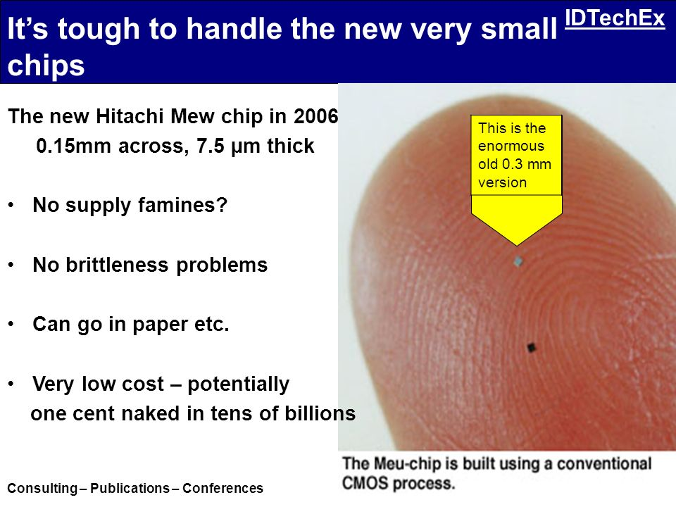 It's tough to handle the new very small chips