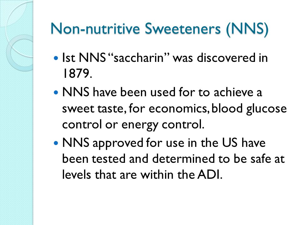 Non-nutritive Sweeteners (NNS)