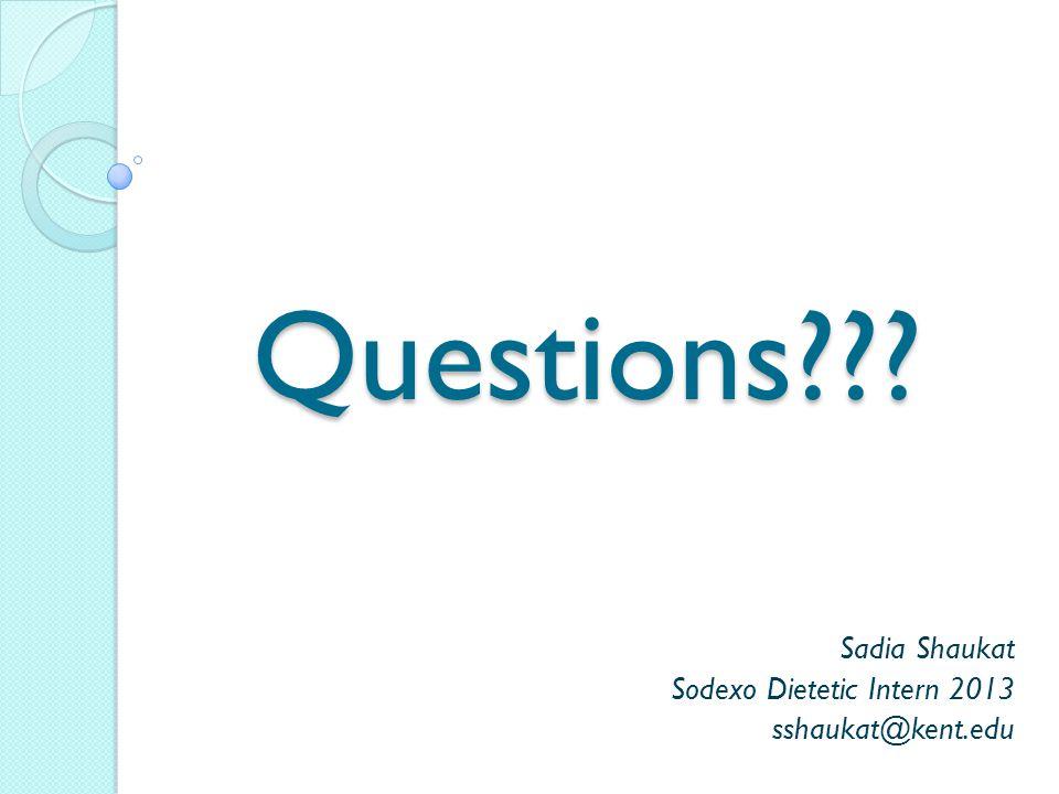 Sadia Shaukat Sodexo Dietetic Intern 2013 sshaukat@kent.edu
