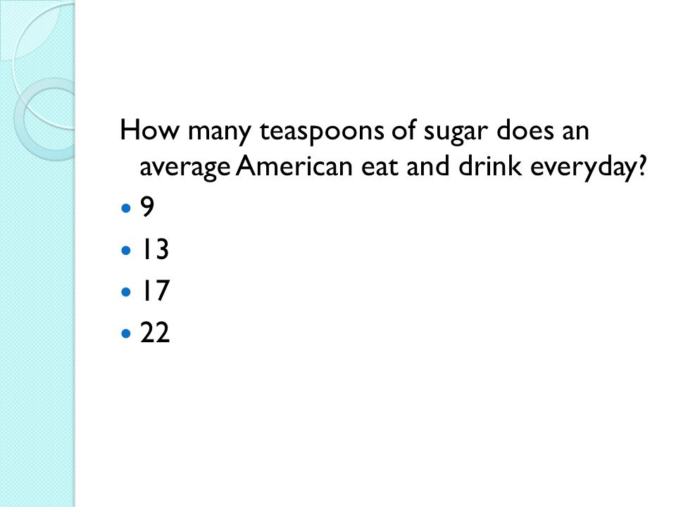 How many teaspoons of sugar does an average American eat and drink everyday