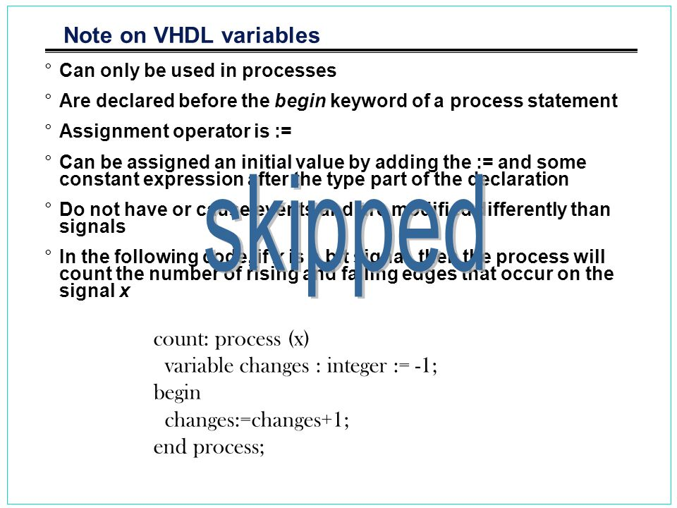 skipped Note on VHDL variables count: process (x)