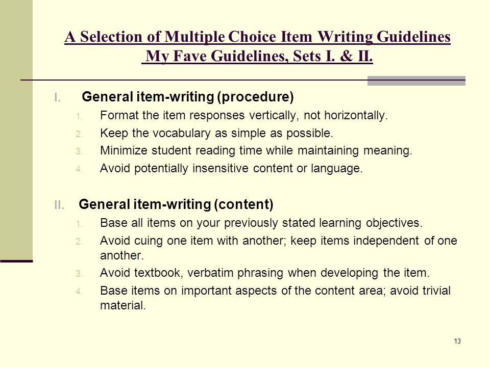 A Selection of Multiple Choice Item Writing Guidelines My Fave Guidelines, Sets I. & II.