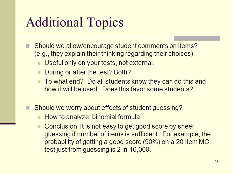 Additional Topics Should we allow/encourage student comments on items (e.g., they explain their thinking regarding their choices)