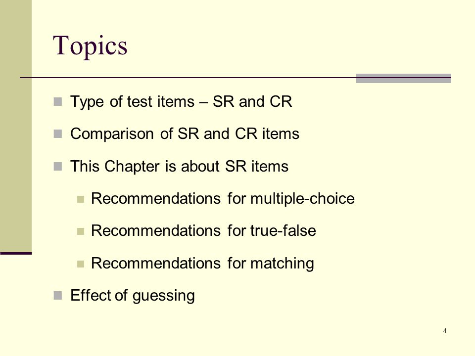 Topics Type of test items – SR and CR Comparison of SR and CR items