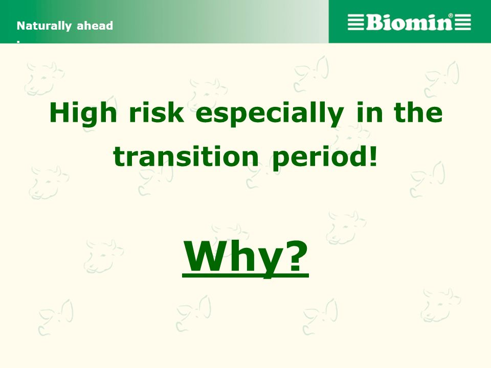 High risk especially in the transition period! Why