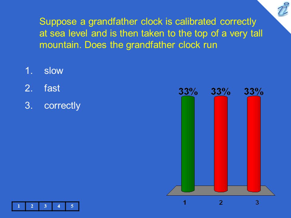 Suppose a grandfather clock is calibrated correctly at sea level and is then taken to the top of a very tall mountain. Does the grandfather clock run