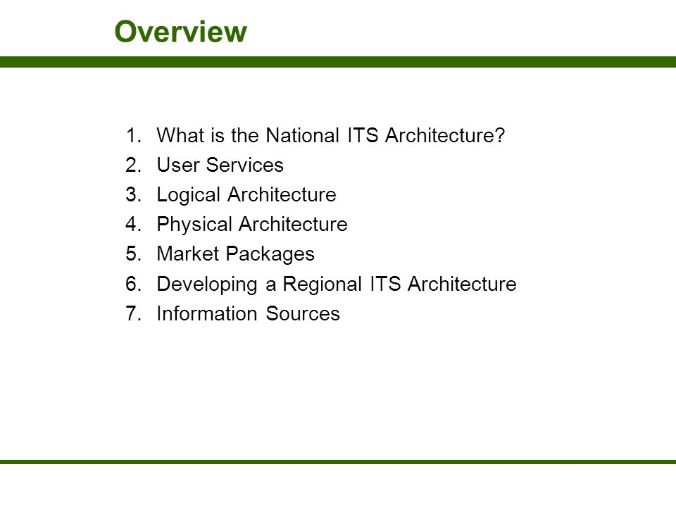 Overview What is the National ITS Architecture User Services