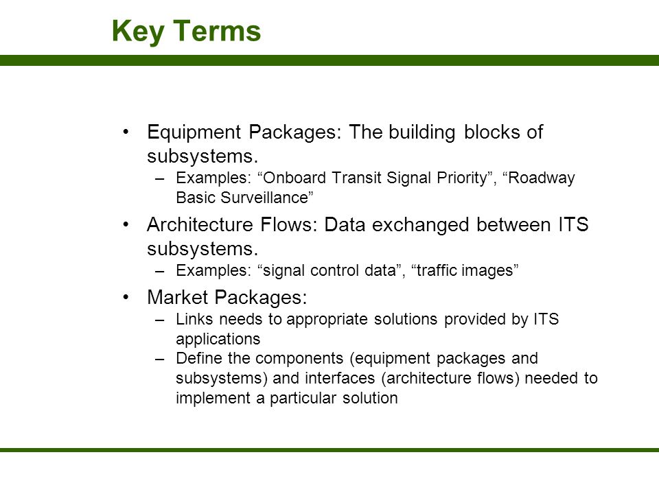 Key Terms Equipment Packages: The building blocks of subsystems.